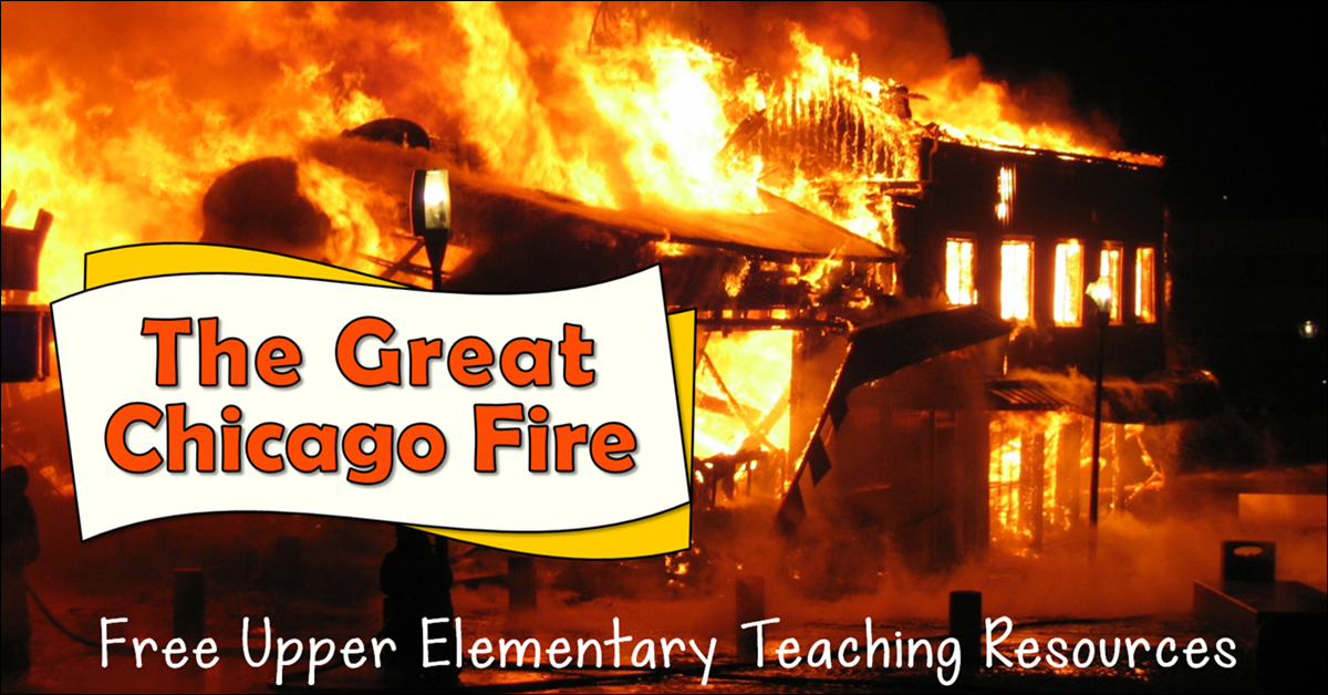 The Great Chicago Fire: Free Upper Elementary Resources