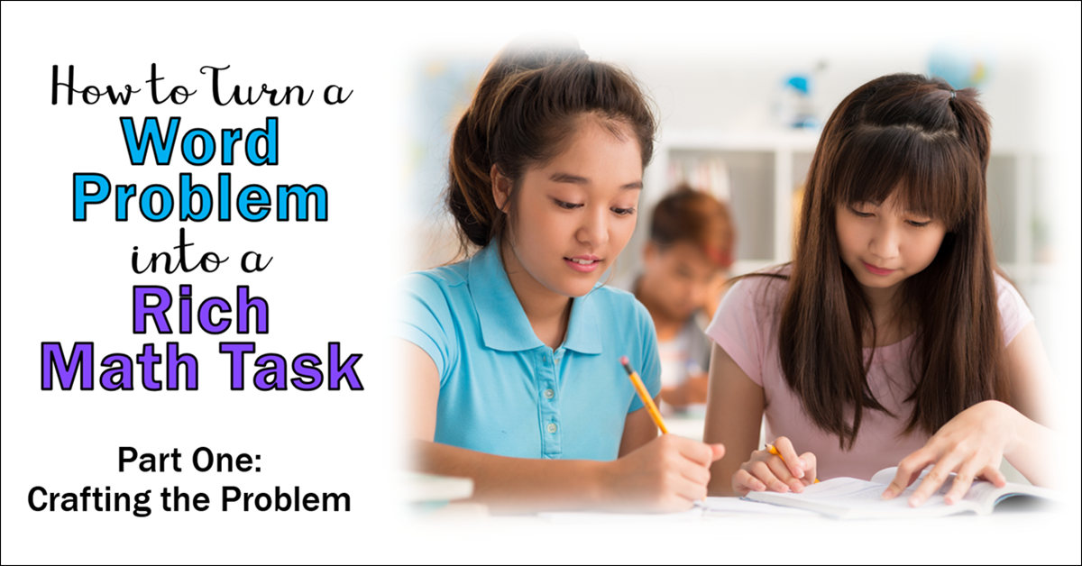 How to Turn a Word Problem into a Rich Math Task (Part One)