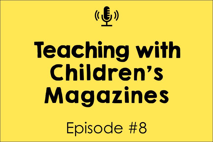 Teaching with Children's Magazines